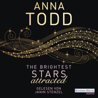 Anna  Todd - The Brightest Stars - attracted