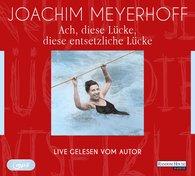 Joachim  Meyerhoff - Ach, diese Lücke, diese entsetzliche Lücke. Live