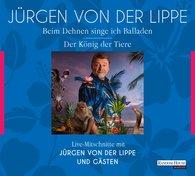Jürgen von der Lippe - Der König der Tiere & Beim Dehnen singe ich Balladen