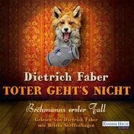 Dietrich  Faber - Toter geht´s nicht