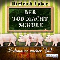 Dietrich  Faber - Der Tod macht Schule