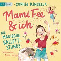 Sophie  Kinsella - Mami Fee & ich 03 - Die magische Ballettstunde