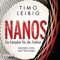 Timo  Leibig - Nanos - Sie kämpfen für die Freiheit