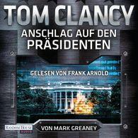 Tom  Clancy - Anschlag auf den Präsidenten