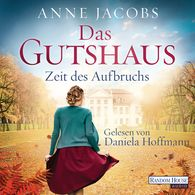 Anne  Jacobs - Das Gutshaus - Zeit des Aufbruchs