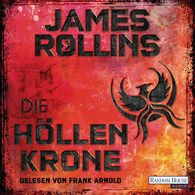 James  Rollins - Die Höllenkrone