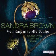Sandra  Brown - Verhängnisvolle Nähe