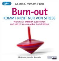 Dr. med. Mirriam  Prieß - Burnout kommt nicht nur von Stress