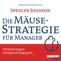 Spencer  Johnson - Die Mäusestrategie für Manager