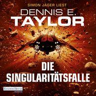 Dennis E.  Taylor - Die Singularitätsfalle