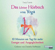 Lucy  Lucas - Das kleine Hör-Buch vom Yoga