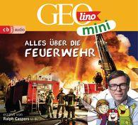 Oliver  Versch, Jana  Ronte-Versch, Roland  Griem, Eva  Dax - GEOlino mini: Alles über die Feuerwehr (1)