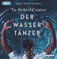 Ta-Nehisi  Coates - Der Wassertänzer