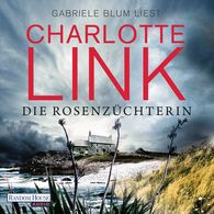 Charlotte  Link - Die Rosenzüchterin