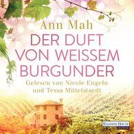 Ann  Mah - Der Duft von weißem Burgunder