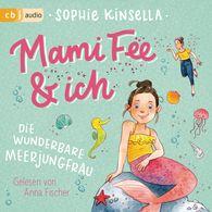 Sophie  Kinsella - Mami Fee & ich - Die wunderbare Meerjungfrau