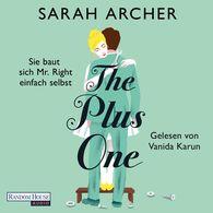 Sarah  Archer - The Plus One - Sie baut sich Mr. Right einfach selbst