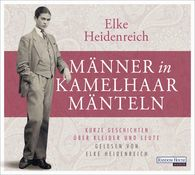 Elke  Heidenreich - Männer in Kamelhaarmänteln