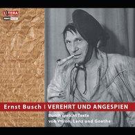 Ernst  Busch - Verehrt und angespien