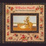 Wilhelm  Hauff - Die Märchen-Karawane