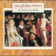 Hans Christian  Andersen - Des Kaisers neue Kleider