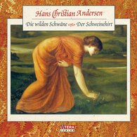Hans Christian  Andersen - Die wilden Schwäne / Der Schweinehirt