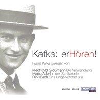 Franz  Kafka - Kafka: erHören!