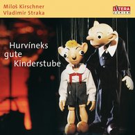 Milos  Kirschner, Vladimir  Straka - Hurvineks gute Kinderstube