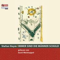 Stefan  Heym - Immer sind die Männer schuld
