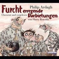 Philip  Ardagh - Furcht erregende Darbietungen
