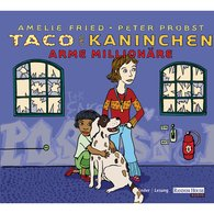 Amelie  Fried, Peter  Probst - Taco und Kaninchen: Arme Millionäre