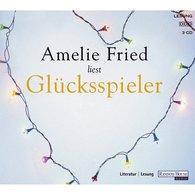 Amelie  Fried - Glücksspieler