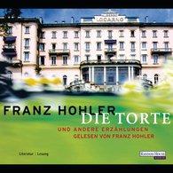 Franz  Hohler - Die Torte und andere Erzählungen