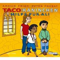 Amelie  Fried, Peter  Probst - Taco und Kaninchen - Hilfe für Ali