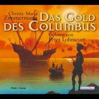 Christa-Maria  Zimmermann - Das Gold des Columbus