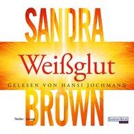 Sandra  Brown - Weißglut