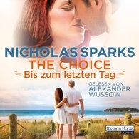 Nicholas  Sparks - The Choice - Bis zum letzten Tag