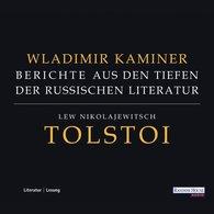 Wladimir  Kaminer - Tolstoi - Berichte aus den Tiefen der russischen Literatur