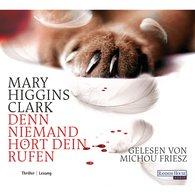 Mary  Higgins Clark - Denn niemand hört dein Rufen