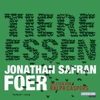 Jonathan Safran  Foer - Tiere essen