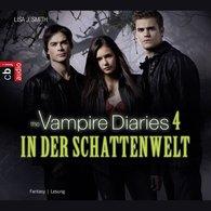 Lisa J.  Smith - The Vampire Diaries - In der Schattenwelt