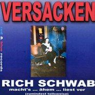Rich  Schwab - Versacken