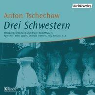 Anton  Tschechow - Drei Schwestern