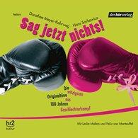 Dorothee  Meyer-Kahrweg, Hans  Sarkowicz - Sag jetzt nichts!