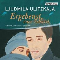 Ljudmila  Ulitzkaja - Ergebenst, euer Schurik