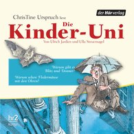 Ulrich  Janßen, Ulla  Steuernagel - Die Kinder-Uni Bd 3 - 2. Forscher erklären die Rätsel der Welt