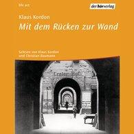 Klaus  Kordon - Mit dem Rücken zur Wand