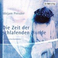 Mirjam  Pressler - Die Zeit der schlafenden Hunde