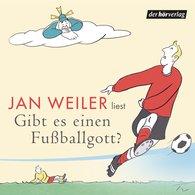 Jan  Weiler - Gibt es einen Fußballgott?