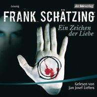 Frank  Schätzing - Ein Zeichen der Liebe
